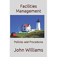 Facilities Management: Policies and Procedures