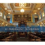 Le Parlement du Québec: Parcours photographique