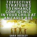 7 Effective Strategies to Enhance Confidence in Your Child | Sara Deedley