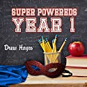 Super Powereds: Year 1: Super Powereds, Book 1 Hörbuch von Drew Hayes Gesprochen von: Kyle McCarley