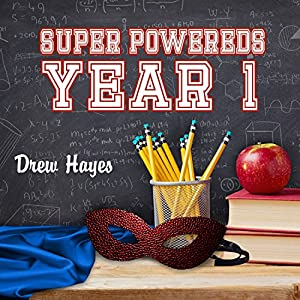 Super Powereds: Year 1 Audiobook