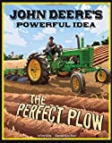 img - for John Deere's Powerful Idea: The Perfect Plow (The Story Behind the Name) book / textbook / text book