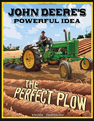 John Deere's Powerful Idea: The Perfect Plow (The Story Behind the Name)