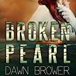 Broken Pearl | Dawn Brower