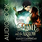 The Flame and the Arrow: The Annika Brisby Series, Volume 1 | Emigh Cannaday