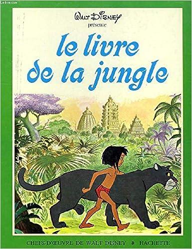 Le Livre De La Jungle Chefs D Oeuvre De Walt Disney
