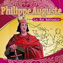 Philippe Auguste le roi batisseur