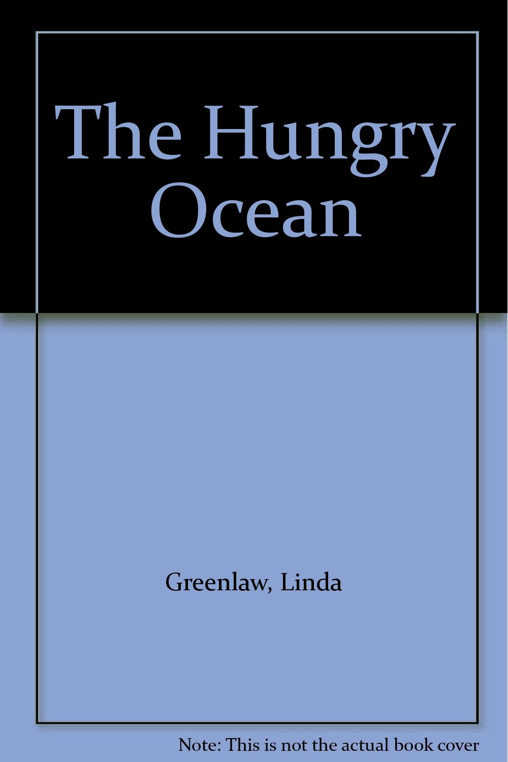 The Hungry Ocean