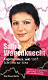 Kapitalismus, was tun?: Schriften zur Krise (German Edition)
