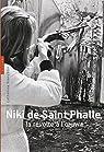 Niki de Saint Phalle : La révolte à l'oeuvre par Francblin
