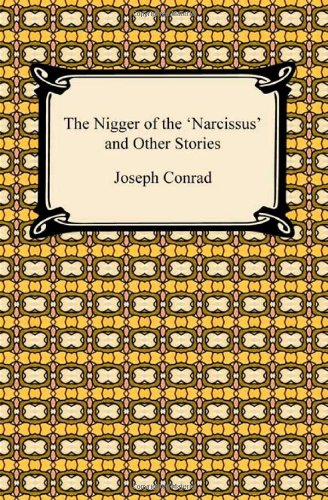 The Nigger of the 'Narcissus' and Other Stories pdf