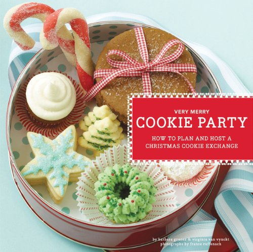 Very Merry Cookie Party: How to Plan and Host a Christmas Cookie Exchange -