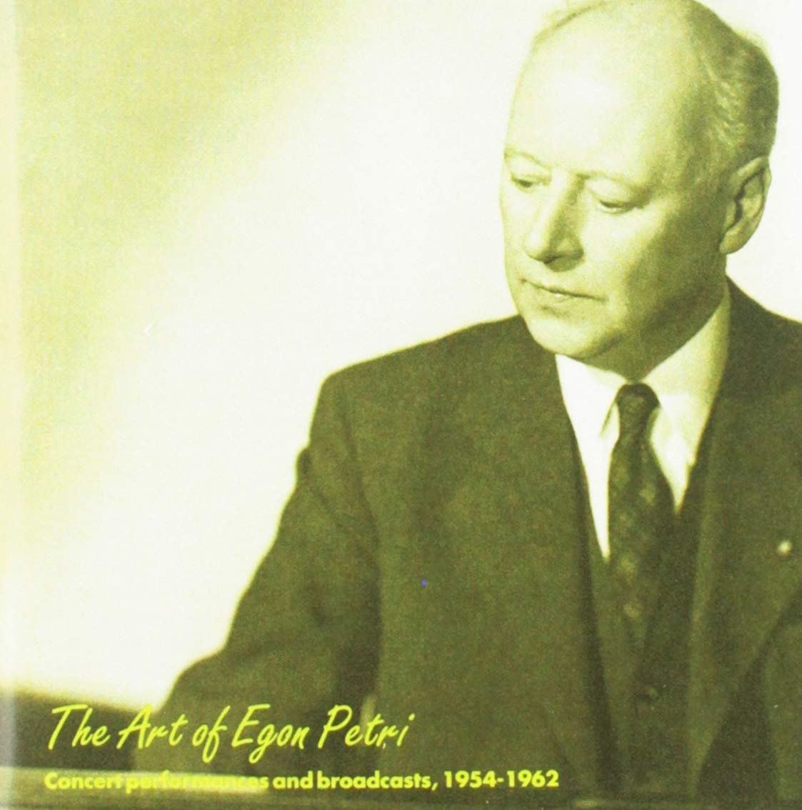 The Art of Egon Petri: Concert Performances and Broadcasts, 1954-1962