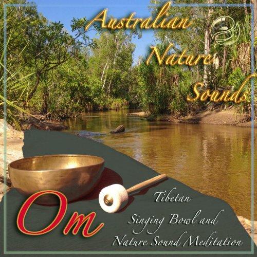 (Om - Tibetan Singing Bowl and Nature Sound Meditation)