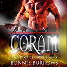 Coram: Planet of Dragons, Book 3 Audiobook by Bonnie Burrows, Simply Shifters Narrated by Lili Dubuque