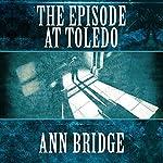 The Episode at Toledo | Ann Bridge
