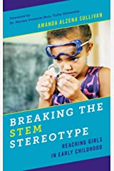 Breaking the STEM Stereotype: Reaching Girls in Early Childhood Hardcover