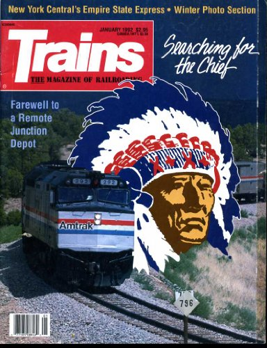 Central Empire State Express - Trains the Magazine of Railroading (Contents Image) January 1992 Arrowhead Rail Revival, Farewell to Franz a Remote Junction Depot, New York Central's Empire State Express (Volume 52 Number 1)