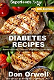Diabetes Recipes: Over 300 Diabetes Type-2 Quick & Easy Gluten Free Low Cholesterol Whole Foods Diabetic Eating Recipes full of Antioxidants & ... Recipes Natural Weight Loss Transformation)
