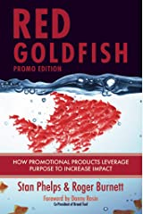 Red Goldfish Promo Edition: How Promotional Products Leverage Purpose to Increase Impact Kindle Edition