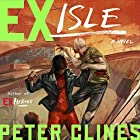 Ex-Isle: Ex-Heroes, Book 5 Audiobook by Peter Clines Narrated by Jay Snyder, Mark Boyett, Khristine Hvam