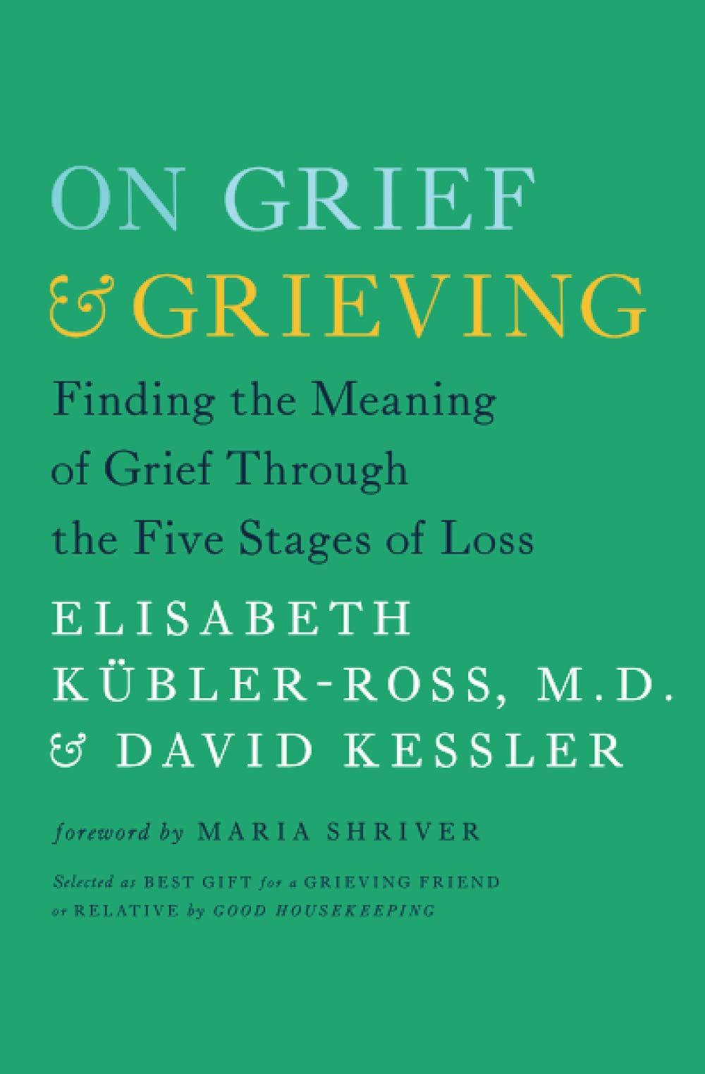 On Grief and Grieving Finding the Meaning of Grief Through the ...