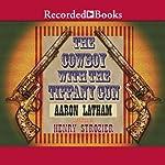The Cowboy With a Tiffany Gun | Aaron Latham