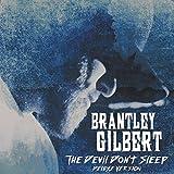 Brantley Gilbert - 'The Devil Don't Sleep'