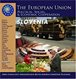 Front cover for the book Slovenia (The European Union: Political, Social, and Economic Cooperation) by Heather Docalavich