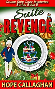 Suite Revenge: A Cruise Ship Cozy Mystery (Cruise Ship Christian Cozy Mysteries Series Book 8)