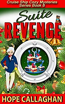 Suite Revenge: A Cruise Ship Cozy Mystery (Cruise Ship Christian Cozy Mysteries Series Book 8) by [Callaghan, Hope]