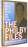 The Philby Files: The Secret Life of Master Spy Kim Philby