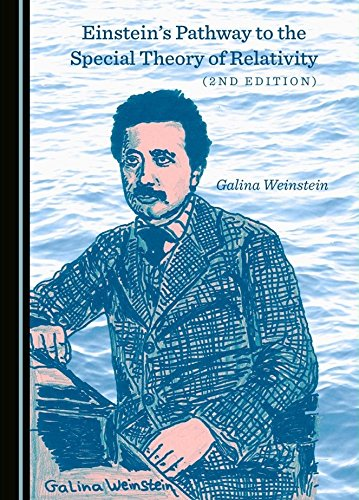 Einstein's Pathway to the Special Theory of Relativity (2nd Edition) (Einsteins Pathway To The Special Theory Of Relativity)