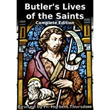Butler's Lives Of The Saints: Complete Edition