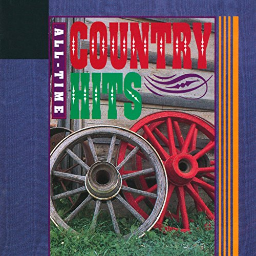 All-Time Country Hits - 40 Classic Hits From The 50's, 60's And 70's (Best Country Music Of All Time)