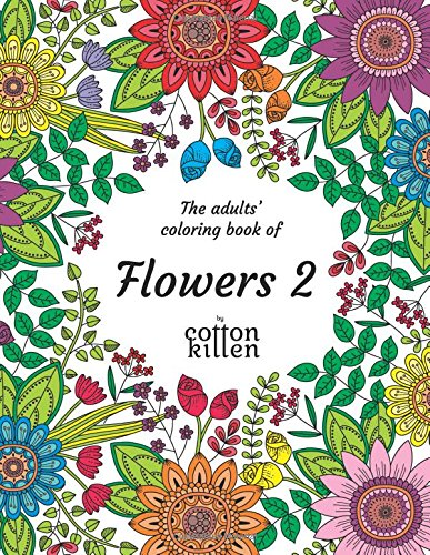 The adults' coloring book of Flowers 2: 49 of the most beautiful flower designs for a relaxed and joyful coloring time pdf