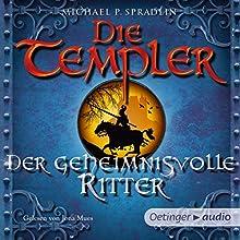 Der geheimnisvolle Ritter (Die Templer 3) Hörbuch von Michael P. Spradlin Gesprochen von: Jona Mues