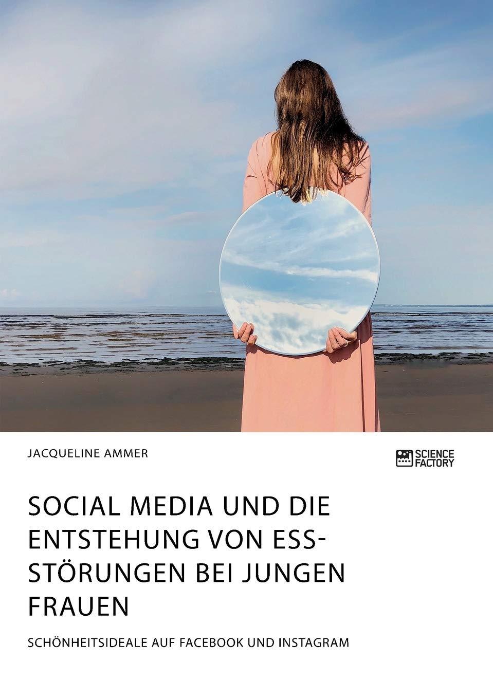 Social Media und die Entstehung von Essstörungen bei jungen Frauen