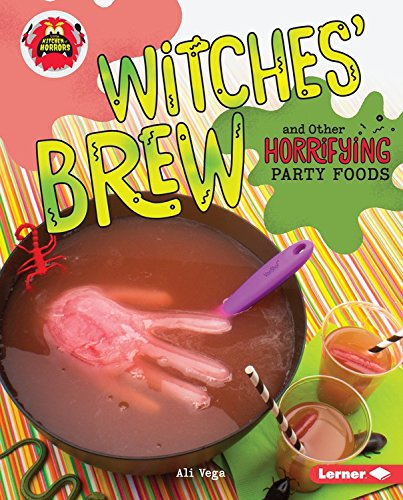 Witches' Brew and Other Horrifying Party Foods (Little Kitchen of (Easy Halloween Party Food For Kids)