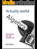 Actually useful algebra (Actually useful books)