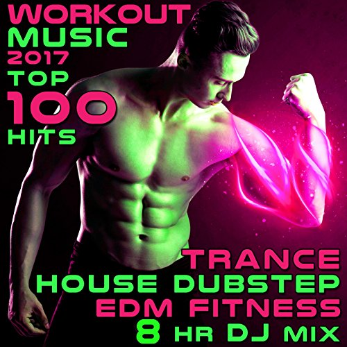 Workout Music 2017 Top 100 Hit...