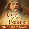 David and the Psalms Audiobook by Michael J. Ruszala, Wyatt North Narrated by David Glass