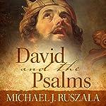David and the Psalms | Michael J. Ruszala,Wyatt North
