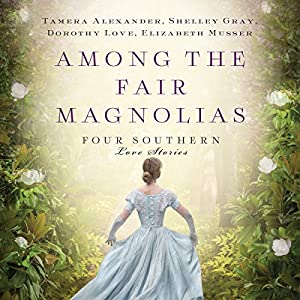 Among the Fair Magnolias Audiobook