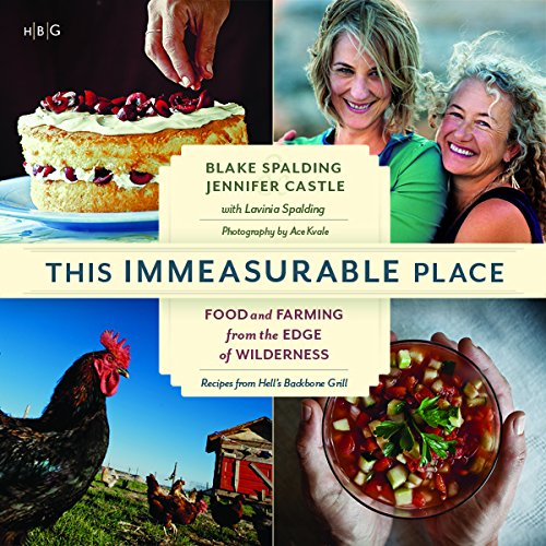 (This Immeasurable Place: Food and Farming from the Edge of Wilderness)