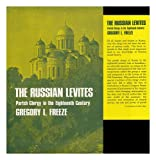 The Russian Levites, Gregory L. Freeze, 0674781759