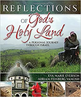 Reflections of Gods Holy Land: A Personal Journey Through Israel