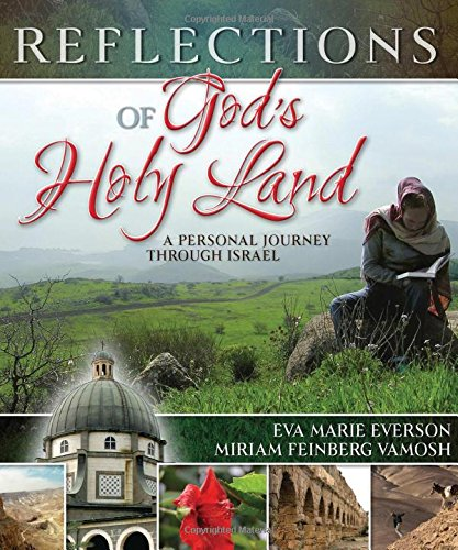 Reflections of God's Holy Land: A Personal Journey Through Israel (Holy Land Pictures)