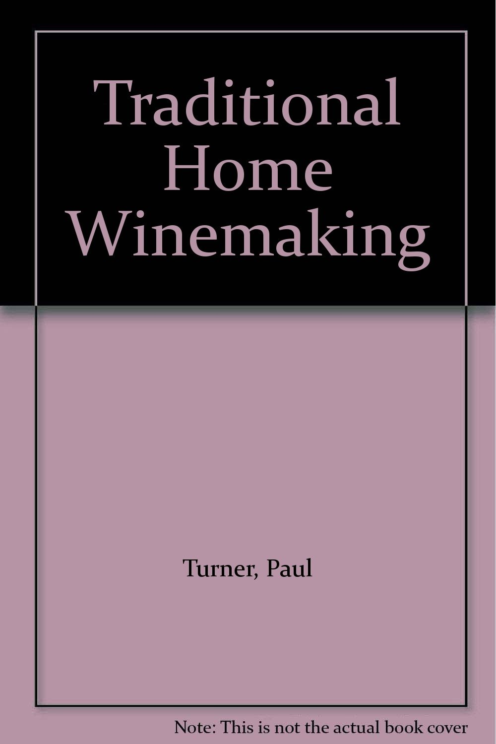 Traditional Home Winemaking PDF