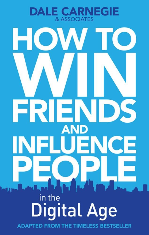 How to Win Friends and Influence People in the Digital Age: Amazon ...